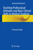 Teaching Professional Attitudes and Basic Clinical Skills to Medical Students