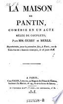 La maison de Pantin  comedie en 1 acte  melee de couplets