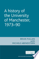 A History of the University of Manchester  1973 90