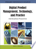 Digital Product Management  Technology and Practice  Interdisciplinary Perspectives