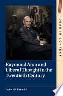 Raymond Aron and Liberal Thought in the Age of Extremes