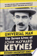 Universal Man  The Seven Lives of John Maynard Keynes