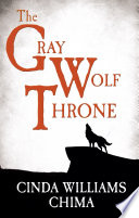 The Gray Wolf Throne (The Seven Realms Series, Book 3) by Cinda Williams Chima