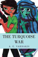 THE TURQUOISE WAR