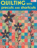 Quilting With Precuts And Shortcuts : intriguing collection offers something for every...