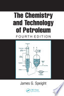 The Chemistry and Technology of Petroleum  Fourth Edition