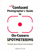The Confused Photographer's Guide to On-Camera Spotmetering