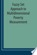 Fuzzy Set Approach To Multidimensional Poverty Measurement book