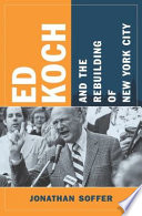 Ed Koch and the Rebuilding of New York City
