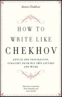 How to Write Like Chekhov Of Life S Trivialities As Clearly As