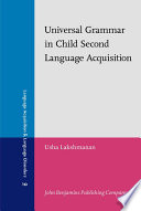 Universal Grammar in Child Second Language Acquisition