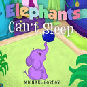 Elephants Can t Sleep