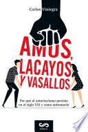 Amos  lacayos y vasallos