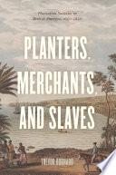 Planters  Merchants  and Slaves