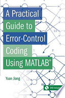 A Practical Guide To Error Control Coding Using Matlab