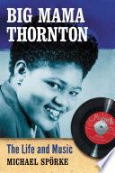 Big Mama Thornton : must.