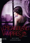 Chicagoland Vampires   Auf den letzten Biss