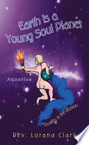 Earth Is A Young Soul Planet