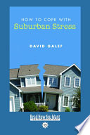 How to Cope With Suburban Stress