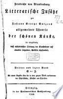 Friedrichs von Blankenburg Litterarische Zusätze zu Johann George Sulzers Allgemeine Theorie der schönen Kunste ..