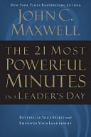 The 21 Most Powerful Minutes in a Leader s Day