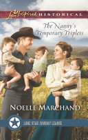 The Nanny's Temporary Triplets (Mills & Boon Love Inspired Historical) (Lone Star Cowboy League: Multiple Blessings, Book 2)