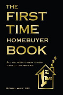 The First Time Home Buyer Book