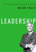 Leadership  The Brian Tracy Success Library