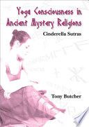 Yoga Consciousness in Ancient Mystery Religions This Reference Examines How To