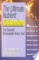 The Ultimate Nutrient, Glutamine