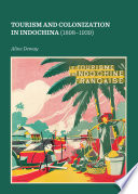 Tourism and Colonization in Indochina (1898-1939)