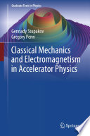 Classical Mechanics and Electromagnetism in Accelerator Physics