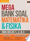 Mega Bank Soal Matematika   Fisika SMA Kls 123