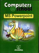 Computers   School  MS Powerpoint
