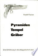 Pyramiden, Tempel, Gräber