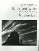 John Garrett s Black and White Photography Masterclass