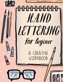 Hand Lettering for Beginer  a Creative Workbook
