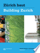 Zürich baut - Konzeptioneller Städtebau / Building Zurich: Conceptual Urbanism