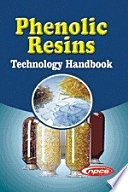 Phenolic Resins Technology Handbook (2nd Revised Edition): How to Start a Phenolic resin production Business, How to start a successful Phenolic resin business, How to Start Phenolic resin production Industry in India, Industrial production of phenol formaldehyde resin, Industrial production of phenol resin