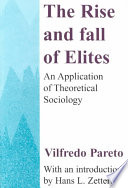 The Rise and Fall of the Elites Early Twentieth Century Italian Social Theorist Vilfredo Pareto With