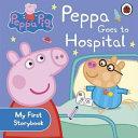 Peppa Goes To Hospital : ...