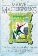 Marvel Masterworks Presents The Amazing Spider Man Reprinting The Amazing Spider Man Nos 1 10 Amazing Fantasy No 15