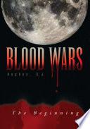 Blood Wars : journey through their new life,...