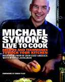 Michael Symon s Live to Cook