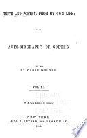 Truth and Poetry: from My Own Life; Or, The Autobiography of Goethe