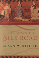Life Along the Silk Road The History Of The Route Through The Personal