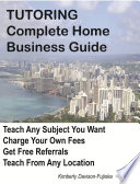 Tutoring  Complete Home Business Guide