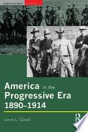 America in the Progressive Era  1890 1914