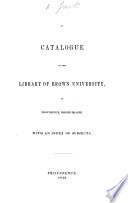 A Catalogue of the Library of Brown University, in Providence, Rhode Island