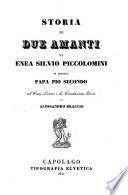 Storia di due amanti Di Enea Silvio Piccolomini In Seguito Papa Pio Secondo col Testo Latino e la Traduzione libera di Alessandro Braccio
